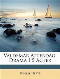 Valdemar Atterdag: Drama I 5 Acter