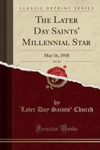 The Later Day Saints' Millennial Star, Vol. 80