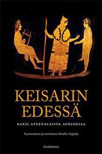 Keisarin edessä: Kaksi ateenalaista apologiaa