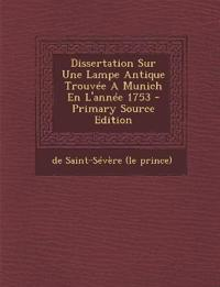Dissertation Sur Une Lampe Antique Trouvee a Munich En L'Annee 1753 - Primary Source Edition