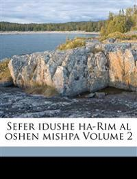 Sefer idushe ha-Rim al oshen mishpa Volume 2