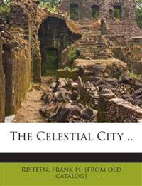 The Celestial City ..