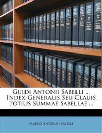 Guidi Antonii Sabelli ... Index Generalis Seu Clauis Totius Summae Sabellae ...