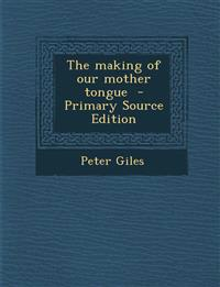 Making of Our Mother Tongue