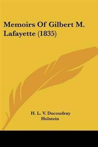 Memoirs of Gilbert M. Lafayette
