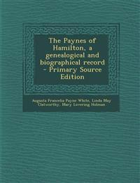 The Paynes of Hamilton, a genealogical and biographical record