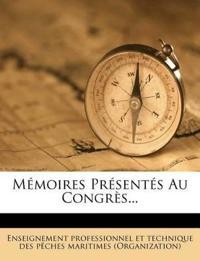 Memoires Presentes Au Congres...