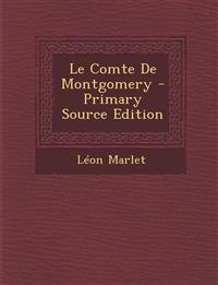 Le Comte De Montgomery - Primary Source Edition