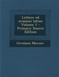 Lettere ed orazioni latine Volume 1 - Primary Source Edition