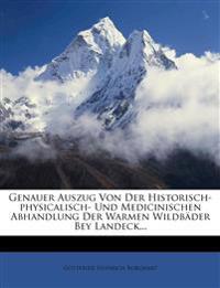 Genauer Auszug Von Der Historisch-physicalisch- Und Medicinischen Abhandlung Der Warmen Wildbäder Bey Landeck...