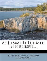 As Jiemme It Lije Meie : In Blijspil...