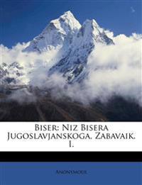 Biser: Niz Bisera Jugoslavjanskoga, Zabavaik. I.