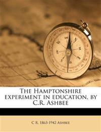 The Hamptonshire experiment in education, by C.R. Ashbee
