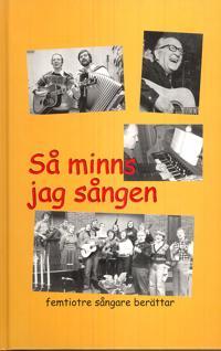 Så minns jag sången : femtiotre sångare berättar