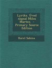 Lyrika. Úvod napsal Milos Marten  - Primary Source Edition