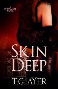 Skin Deep: A Darkworld Skinwalker Novel
