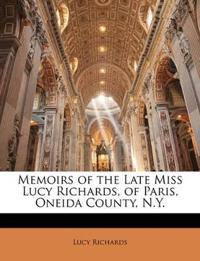 Memoirs of the Late Miss Lucy Richards, of Paris, Oneida County, N.Y.