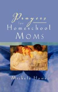 Prayers for Homeschool Moms