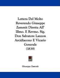 Lettera Del Molto Reverendo Giuseppe Zammit Diretta All' Illmo. E Revmo. Sig. Don Salvatore Lanzon Arcidiacono E Vicario Generale