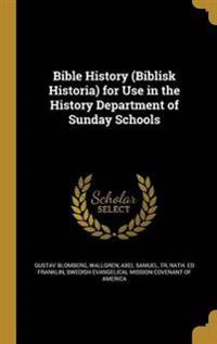 BIBLE HIST (BIBLISK HISTORIA)