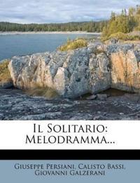 Il Solitario: Melodramma...