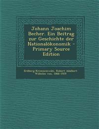 Johann Joachim Becher. Ein Beitrag zur Geschichte der Nationalökonomik