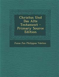 Christus Und Das Alte Testament - Primary Source Edition