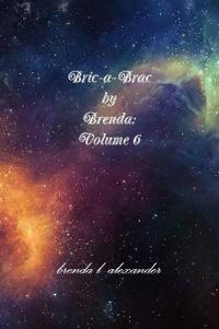 Bric-A-Brac by Brenda: Volume 6