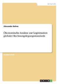 Ökonomische Ansätze zur Legitimation globaler Rechnungslegungsstandards