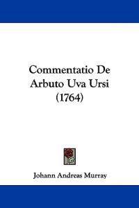 Commentatio De Arbuto Uva Ursi