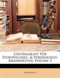 Centralblatt Fur Stoffwechsel- & Verdauungs-Krankheiten, Volume 5