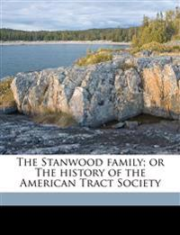The Stanwood family; or The history of the American Tract Society