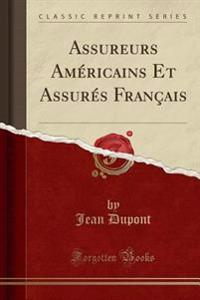 Assureurs Américains Et Assurés Français (Classic Reprint)