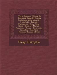 Versi D'Amore E Prose Di Romanzi: Saggi Di Critica Contemporanes: Vivanti--Stecchetti--Pascoli--D'Annunzio--Cena--Cola--Rossi--Orvieto--Mastri--Fogazz