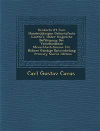 Denkschrift Zum Hunderjährigen Geburtsfeste Goethe's. Ueber Ungleiche Befähigung Der Verschiedenen Menschheitstämme Für Höhere Geistige Entwickelung