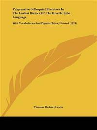 Progressive Colloquial Exercises in the Lushai Dialect of the Dzo or Kuki Language