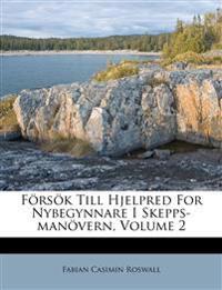 Försök Till Hjelpred For Nybegynnare I Skepps-manövern, Volume 2