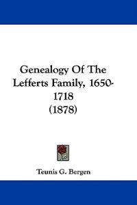 Genealogy of the Lefferts Family, 1650-1718