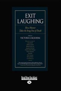 Exit Laughing: How Humor Takes the Sting Out of Death (Large Print 16pt)
