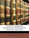 Traité D'anatomie Descriptive: Névrologie; Organes Des Sens