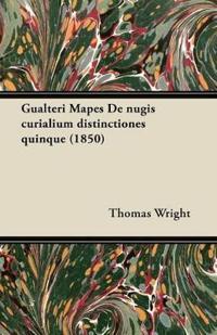 Gualteri Mapes De nugis curialium distinctiones quinque (1850)