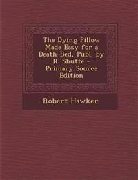 Dying Pillow Made Easy for a Death-Bed, Publ. by R. Shutte