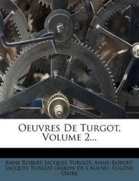 Oeuvres De Turgot, Volume 2...