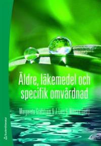Äldre, läkemedel och specifik omvårdnad - (bok + digital produkt)