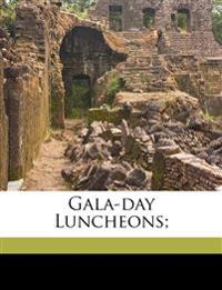 Gala-day luncheons;