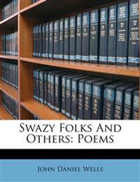 Swazy Folks And Others: Poems