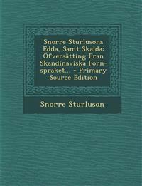 Snorre Sturlusons Edda, Samt Skalda: Öfversätting Fran Skandinaviska Forn-spraket...
