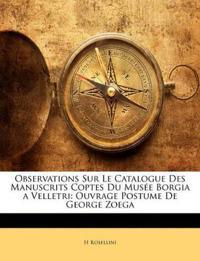 Observations Sur Le Catalogue Des Manuscrits Coptes Du Musée Borgia a Velletri: Ouvrage Postume De George Zoega