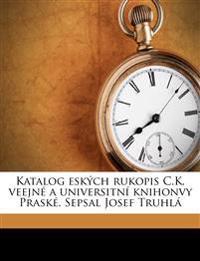 Katalog eských rukopis C.K. veejné a universitní knihonvy Praské. Sepsal Josef Truhl