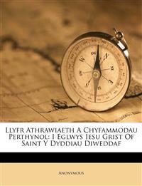 Llyfr Athrawiaeth A Chyfammodau Perthynol: I Eglwys Iesu Grist Of Saint Y Dyddiau Diweddaf